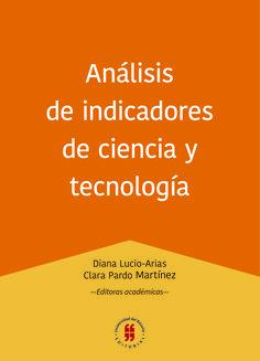 DOI: http://dx.doi.org/10.12804/ta9789587387636  Análisis de indicadores de ciencia y tecnología