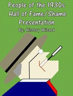This project lets students research important Americans of the 1930s.  Students will create a poster or visual and give a short speech about their person.  Students will make a decision about whether their 1930s person belongs in the Hall of Fame or Hall of Shame.