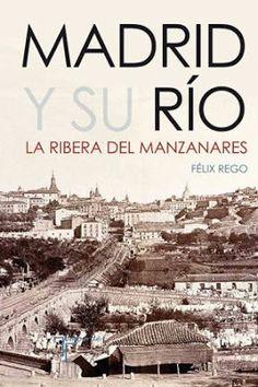 Madrid y su río : la ribera del Manzanares / Félix Rego. Temporae, Madrid : 2016. 321 p. : il. ISBN 9788415801382 Barrios (Urbanismo) Madrid -- Condiciones sociales. Madrid -- Historia. Urbanismo -- Madrid. Sbc Aprendizaje A-711.4(460.27) MAD http://millennium.ehu.es/record=b1847577~S1*spi