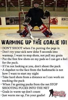 69170c2b5a8 Hockey Goalie warmup - should add - Dusting me so your line can get a goal  in isn t cute.