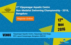 Online Registrations are Open for the 2nd Vijayanagar Aquatic Centre Non-Medalist Swimming Championship – 2016!  Date: 12th November 2016 Venue: Vijayanagar Aquatic Centre, Bengaluru  Register @ http://swimindia.in/vac/