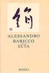 Alessandro Baricco - Seta