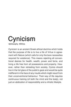 The Cynics believed that the world belongs equally to everyone, and that suffering is caused by false judgments of what isvaluable, and by the worthless customs and conventions which surround society....