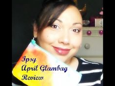 Review of the Ipsy Glam Bag for April.  Best one yet!