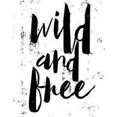 Printable Art, Inspirational Print, Wild And Free, Motivational... ($6.43) ❤ liked on Polyvore featuring home, home decor, wall art, printable wall art, quote posters, motivational wall art, word wall art and typography poster
