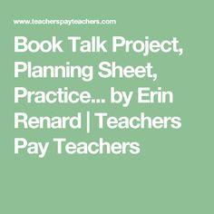 Book Talk Project, Planning Sheet, Practice... by Erin Renard | Teachers Pay Teachers
