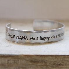 {If Mama ain't happy ain't NOBODY happy bracelet} jewelry we make