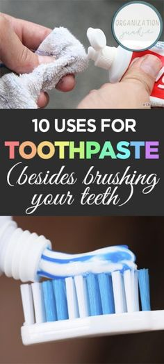 10 Uses for Toothpaste (Besides Brushing Your Teeth) Uses for Toothpaste, How to Use Toothpaste, Things to Do With Toothpaste, Cleaning, Cleaning Hacks, Home Cleaning Hacks and Tricks, Home Tips and Tricks, Popular Pin