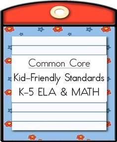 Common Core Kid-Friendly Standards!!