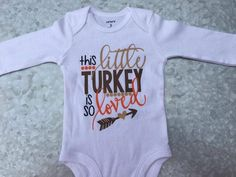 This Little Turkey Is So Loved Infant Baby Shirt Baby Thanksgiving Outfit  Infant Turkey Bodysuit Tha f08a94b4640