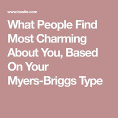In the last few years especially, the internet has been nerding out about the Myers-Briggs personality test, which was made by Isabel Myers and Katharine Briggs in 1944 based on psychologist Carl Jung's theory of cognitive functions. Mbti Personality, Myers Briggs Personality Types, Intj And Infj, Myers Briggs Personalities, Esfp, Get To Know Me, Self Improvement, People, Strengths Finder