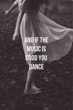 No matter what else is going on, dance the night away.                                                                                                                                                                                 More