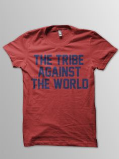 Cleveland sports clothing company.  Cleveland Indians- Tribe Against The World baseball shirt.       Available at www.thisistheyearclothing.net