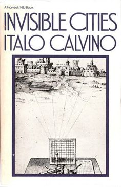 Invisible Cities, Italo Calvino  This gorgeous little novel is a work of art in its bookishness, but also a work of art in some other, more ...