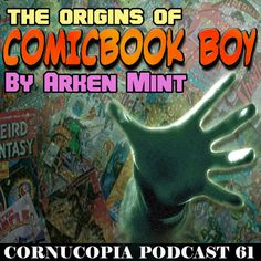 Comics are a way of life for so many people, but do we truly understand their power? More importantly; if that power was ever unleashed, would it be used for good or evil? So today, we're asking the question. What would we create? A superhero or perhaps… a monster?  http://www.cornucopia-radio.co.uk/comicbook-boy/