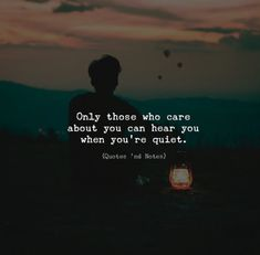Only those who care about you can hear you when you're quiet. 📸… – The Best short inspirational quotes Quotes Deep Feelings, Attitude Quotes, Mood Quotes, Loner Quotes, Wisdom Quotes, True Quotes, Motivational Quotes, Inspirational Quotes, Qoutes