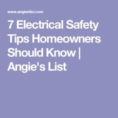 7 Electrical Safety Tips Homeowners Should Know   | Angie's List