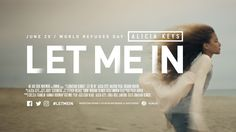 Watch LET ME IN starring Alicia Keys.There are more refugees in the world today than at any point in history. And half of them are children. LET ME IN is a cinematic experience which reimagines the refugee crisis as if it was happening on America's shores.