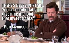Ron Swanson is served a salad. This is my Response to Noe's healthy food habits...