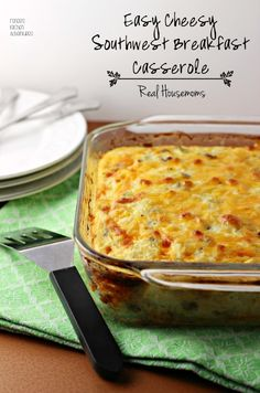 Easy Cheesy Southwest Breakfast Casserole