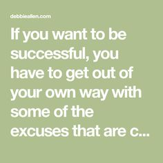 If you want to be successful, you have to get out of your own way with some of the excuses that are coming out of your mouth. We don't even realize what we sa Positive People, Positive Words, Victim Mentality, Self Fulfilling Prophecy, Feeling Hopeless, Negative Self Talk, Successful People, Getting Out, Coming Out