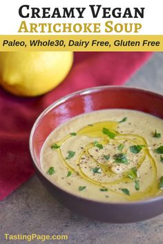This creamy vegan artichoke soup is dairy free and gluten free. The texture is thick and velvety and the taste is rich and luscious, with no cream added! It's great served warm or cold. Paleo Soup, Vegan Soups, Healthy Soup Recipes, Vegan Recipes, Paleo Vegan, Whole30 Recipes, Vegan Dishes, Vegan Food, Paleo Pizza