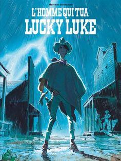 L'homme qui tua Lucky Luke, par Matthieu Bonhomme