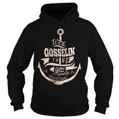 (Tshirt Discount Today) GOSSELIN  Top Shirt design  GOSSELIN  Tshirt Guys Lady Hodie  SHARE and Get Discount Today Order now before we SELL OUT Today  automotive 0399 cool name shirt discount gosselin