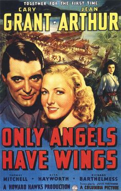 """Only Angels Have Wings, 1939, directed by Howard Hawks. - """"An overlooked film in Hawks' career but it made Rita Hayworth a star"""""""