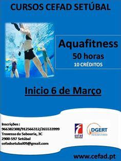 Curso de Aquafitness (50h) - Início a 6 de Março » Informações e inscrições: 265 533 999 / 912 566 312 / 966 382 308, email: cefadsetubal09@gmail.com