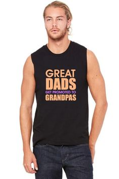 great dads get promoted to grandpas Muscle Tank