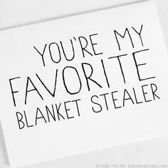 Valentine Card. You're My Favorite Blanket Stealer. Folded Blank Vday Card.. $4.00, via Etsy.