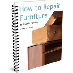 How to Repair Damaged Furniture - Ebook - A Ray of Sunlight Repair Wood Furniture, Wood Repair, Refurbished Furniture, Upcycled Furniture, Furniture Refinishing, Picture Frame Molding, Diy Home Repair, Home Renovation, How To Find Out