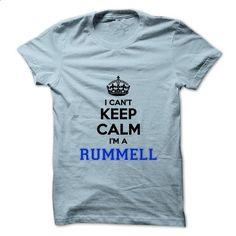 I cant keep calm Im a RUMMELL - #grey tee #tshirt bemalen. ORDER HERE => https://www.sunfrog.com/Names/I-cant-keep-calm-Im-a-RUMMELL.html?68278