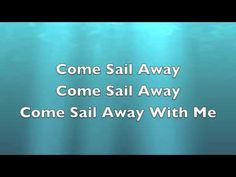 The Lyrics To Come Sail Away By Styx 1977 NO COPYRIGHT INTENDED!
