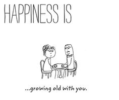 Happiness is growing old with my Hubby Cute Happy Quotes, Happy Quotes Inspirational, Best Quotes, Love Quotes, Make Me Happy, Happy Life, Are You Happy, Love My Man, Love You