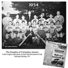 #ThrowbackThursday! 1954 Little League team photo of the Knights of Columbus Juniors at East Side Rec Field in Saratoga Springs, NY. Our own Jimmy Collins (bottom left) had quite an arm on him, making headlines in this July issue of The Saratogian: Collins Hurls No-Hit Game For Juniors. And that truck ad...priceless!