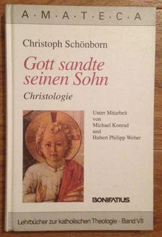 GOTT SANDTE SEINEN SOHN CHRISTOLOGIE Christoph Schönborn Verlag Bonifatius 2002