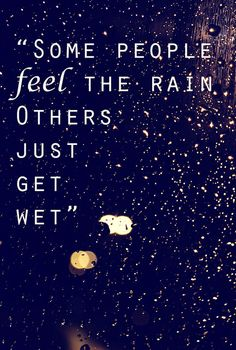Ideas dancing in the rain quotes feelings for 2019 Motivacional Quotes, Quotable Quotes, Music Quotes, Qoutes, Wisdom Quotes, I Love Rain, Love Rain Quotes, Water Quotes, Dancing In The Rain