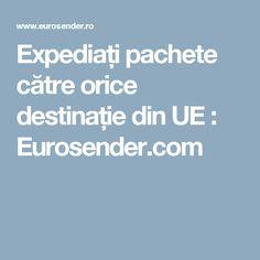 Expediați pachete către orice destinație din UE : Eurosender.com