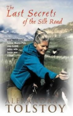 The Last Secrets of the Silk Road: Four Girls Follow Marco Polo Across 5, 000 Miles by Alexandra Tolstoy http://smile.amazon.com/dp/1861973934/ref=cm_sw_r_pi_dp_i4EPvb03EYR8A
