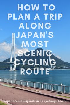 Want to do a Japan bike tour? Check out this free guide to cycling Japan's most scenic bike route.