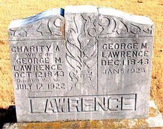 George Melton Lawrence 1843-1925  Charity Ann Shipman Lawrence 1843-1922