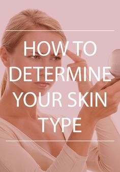 Determining your skin type is a huge step in solving your skin care needs!