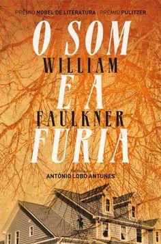 O Som e a Fúria, William Faulkner.