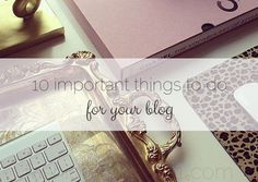 10 Important Things To Do For Your Blog