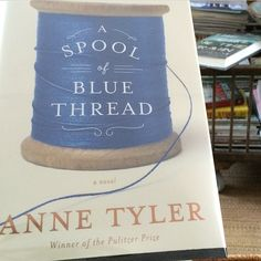 """Another wonderful Anne Tyler book!  I don't want it to end  #annetyler #goodbook #ASpoolOfBlueThread"""