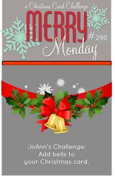 Merry Monday Christmas Challenge: Merry Monday #290 {I Hear BELLS!}
