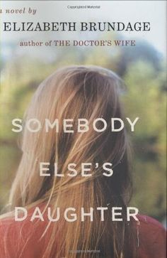 Somebody Else's Daughter: A psychological thriller of secrets, dark motives, and an adoption buried in the past.
