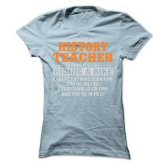 BEING A HISTORY TEACHER T SHIRTS